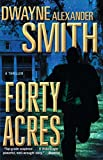 Image de Forty Acres: A Thriller (English Edition)