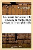 Telecharger Livres Le couvent des Carmes et le seminaire de Saint Sulpice pendant la Terreur massacre (PDF,EPUB,MOBI) gratuits en Francaise