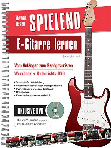 Spielend E-Gitarre Lernen: Vom Anfänger zum Bandgitarristen - inkl. 8 Std. Videoanleitungen auf DVD