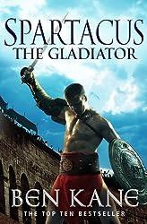 Spartacus: The Gladiator: (Spartacus 1) by Ben Kane (2012-06-07)