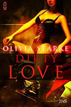Dirty Love (1Night Stand) by [Starke, Olivia]