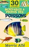 Livre pour enfant: 30 choses incroyables à propos des poissons