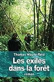 Telecharger Livres Les exiles dans la foret Aventures d une famille peruvienne au milieu des deserts de l Amazonie (PDF,EPUB,MOBI) gratuits en Francaise