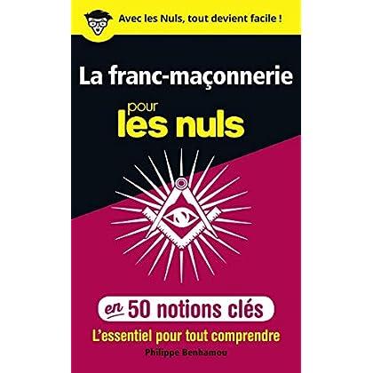 La franc-maçonnerie pour les Nuls en 50 notions clés