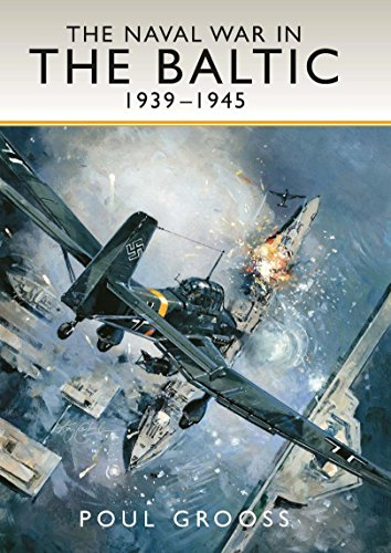 The Naval War in the Baltic 1939 -1945 (English Edition) (Co Aircraft Und R)