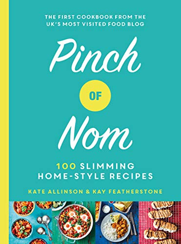 Pinch of Nom: 100 Slimming, Home-style Recipes by [Featherstone, Kay, Allinson, Kate]