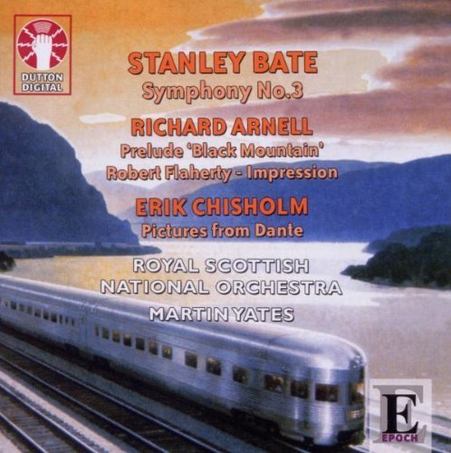 Bate: Symphony No. 3 / Arnell: Prelude, Black Mountain / Chisholm: Pictures From Dante by Unknown (2010-02-09)