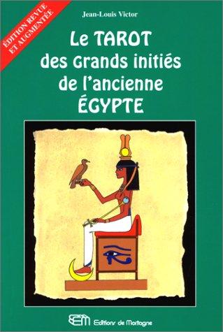 Le Tarot des grands initiés de l'ancienne Egypte par Jean-Louis Victor
