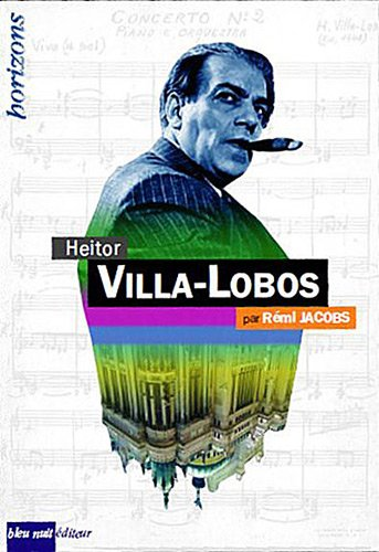 Heitor Villa-Lobos par Rémi Jacobs
