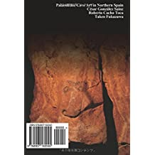 Palaeolithic Cave Paintings in Northern Spain, Catalog I: Cantabria  Color/Japanese Edition (Palaeolithic Arts in Northern Spain)