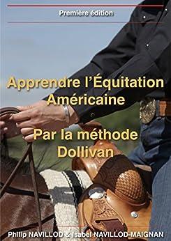Apprendre l'Équitation Américaine: par la méthode Dollivan