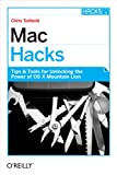Mac Hacks: Tips & Tools for unlocking the power of OS X (English Edition)