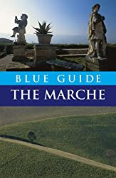 Blue Guide the Marche & San Marino - Special Reprint Edition (Blue Guides)