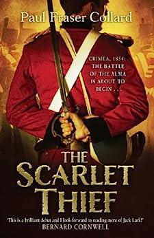 The Scarlet Thief (Jack Lark Book 1) by [Collard, Paul Fraser]