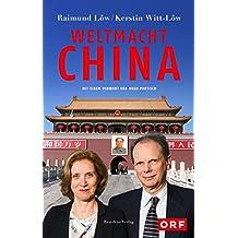 Weltmacht China: Mit einem Vorwort von Hugo Portisch