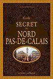 Guide secret du Nord-Pas-de-Calais