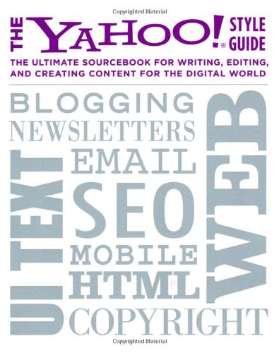 the-yahoo-style-guide-the-ultimate-sourcebook-for-writing-editing-and-creating-content-for-the-digit