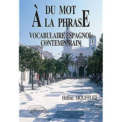 Du Mot à la Phrase Vocabulaire Espagnol Contemporain