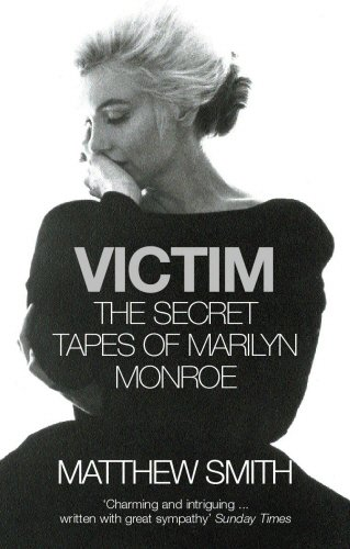 Victim: The Secret Tapes of Marilyn Monroe