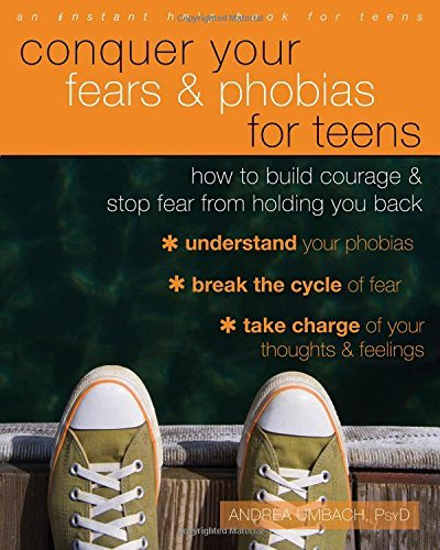 conquer-your-fears-and-phobias-for-teens-how-to-build-courage-and-stop-fear-from-holding-you-back-instant-help-solutions-by-andrea-umbach-28-may-2015-paperback