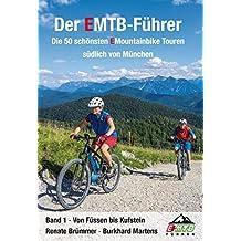 Der EMTB-Führer: die 50 schönsten EMountainbiketouren südlich von München