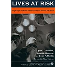 Lives at Risk: Single-Payer National Health Insurance Around the World: Single-Payer National Health Insurance in Countries Around the World