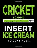 Cricket Loading 75% Insert Ice Cream To Continue: Blank Doodle Book Sketches - Dartan Creations, Tara Hayward
