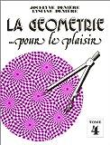 """Afficher """"La géometrie...pour le plaisir n° 4 La géometrie...pour le plaisir Tome 4"""""""