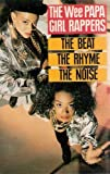 Songtexte von Wee Papa Girl Rappers - The Beat, the Rhyme, the Noise