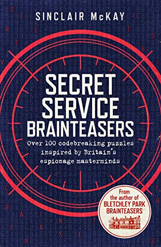 Secret Service Brainteasers: Do you have what it takes to be a spy? por Sinclair McKay