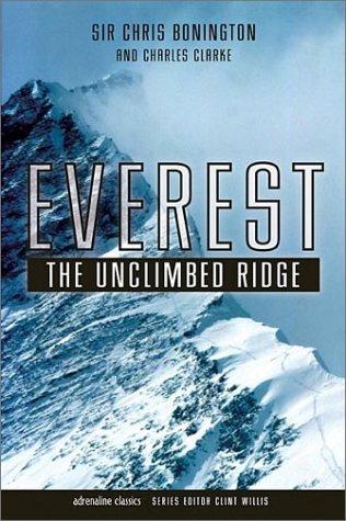 Everest: The Unclimbed Ridge (Adrenaline Series) por Sir Chris Bonington