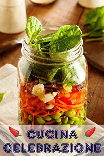 Cucina Celebrazione: 160 idee per ricette gustose e creative per ...