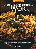 Les 200 meilleures recettes au Wok