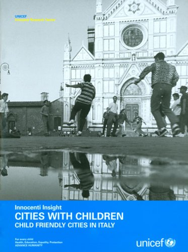Cities With Children: Child Friendly Cities in Italy: Innocenti Insight (Insight Innocenti)