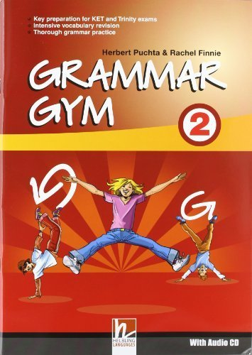 Grammar Gym 2: Grammar and Vocabulary Training by Herbert Puchta (2011-01-01)
