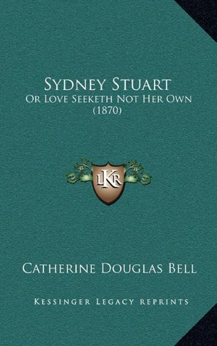 sydney-stuart-or-love-seeketh-not-her-own-1870