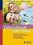 Lebensfreude statt Stress: Persönliche Stressfaktoren erkennen und hinter sich lassen
