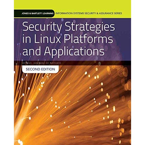 Security Strategies In Linux Platforms And Applications (Jones & Bartlett Learning Information Systems Security & Assurance) by Michael Jang (2015-10-06)