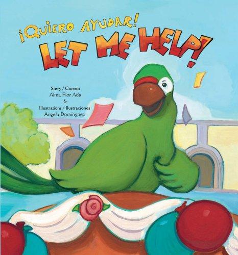 Let Me Help!: ¡quiero Ayudar! por Alma Flor Ada