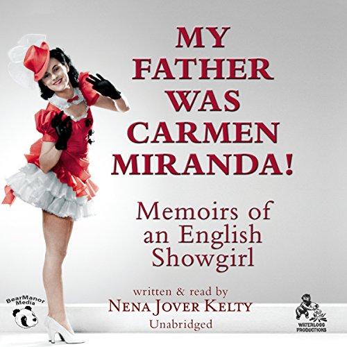 My Father Was Carmen Miranda!  Audiolibri