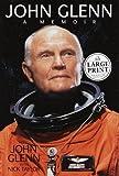 John Glenn: A Memoir (Random House Large Print)