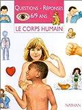 Image de QUESTIONS REPONSES 6/9 ANS. : Le corps humain