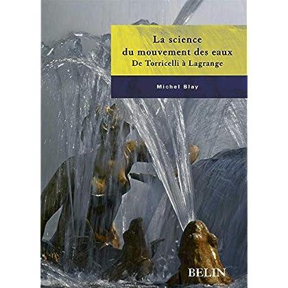 La science du mouvement des eaux : De Torricelli à Lagrange