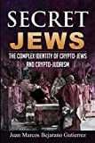 Secret Jews: The Complex Identity of Crypto-Jews and Crypto-Judaism