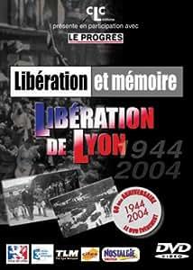 Libération et mémoire - Libération de Lyon