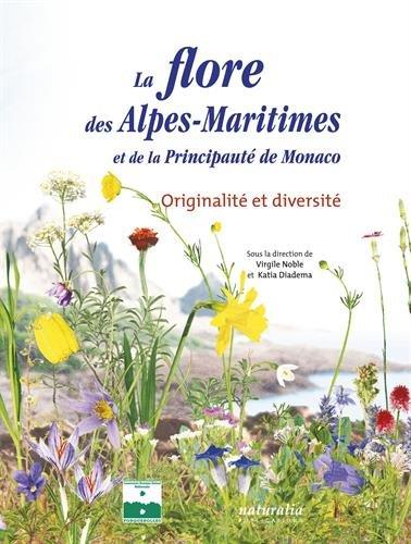 La flore des Alpes-Maritimes et de la principauté de Monaco : Originalité et diversité