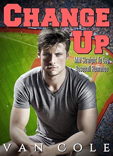 Change Up: MM Straight To Gay Baseball Romance (English Edition)