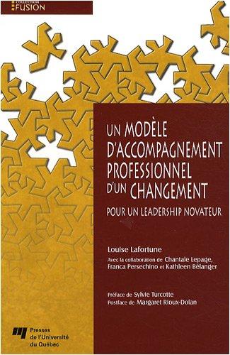 Un modèle d'accompagnement professionnel d'un changement : Pour un leadership novateur