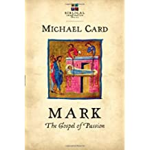 Mark: The Gospel of Passion (Biblical Imagination) by Michael Card (2012-02-23)