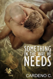 Something in the Way He Needs: A Contemporary Gay Romance (Family Collection)